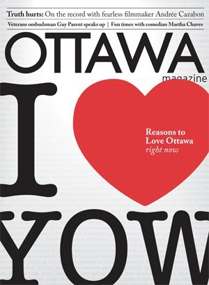 "March/April 2011 ""Reasons to Love Ottawa"" Issue on Newsstands March 11"