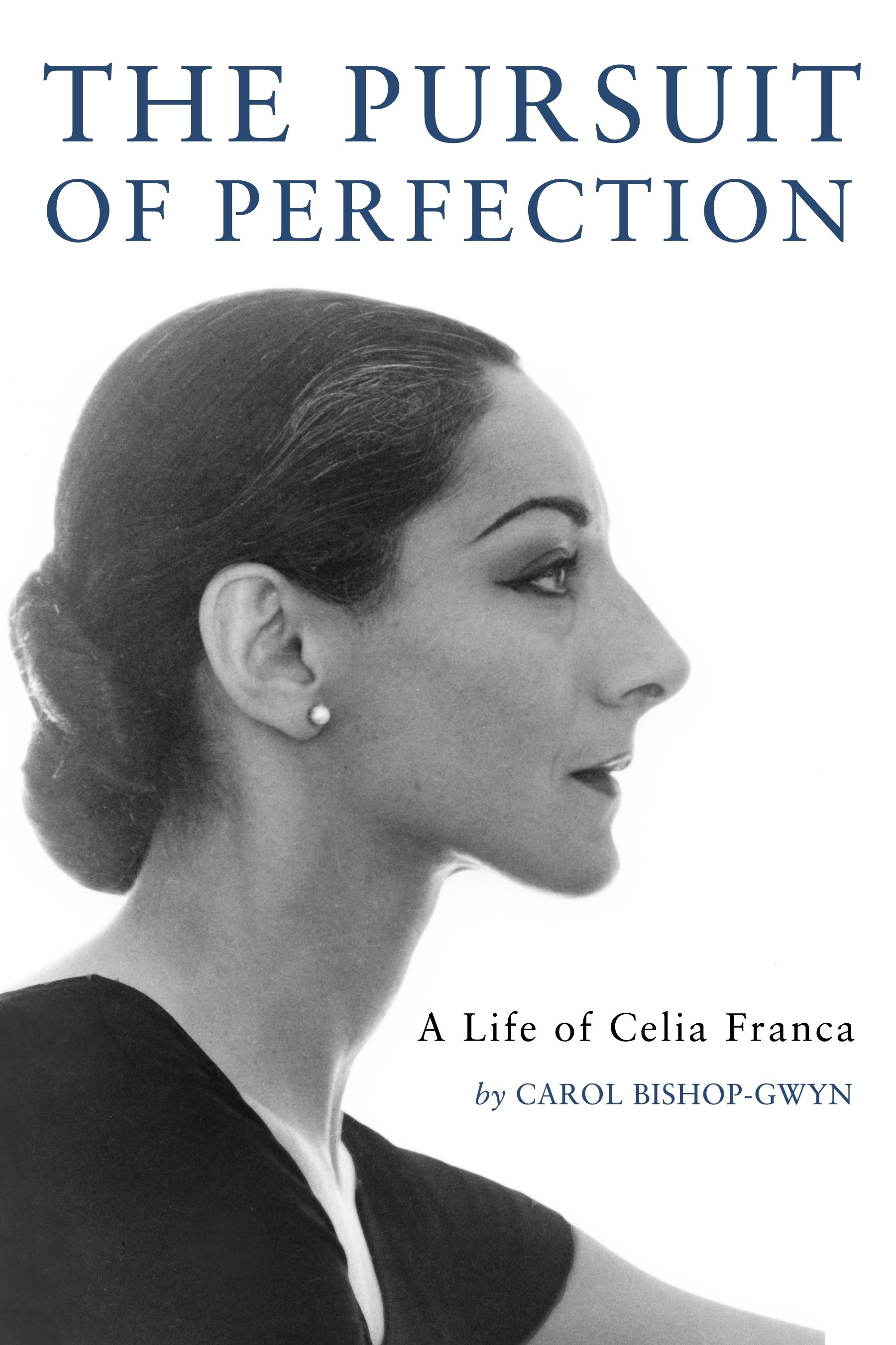 ARTFUL BLOGGER: New biography explores battles and heartbreaks of Celia Franca