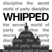 "POLITICS CHATTER: Whipped: Documentary asks ""Who comes first?"" — a politician's party or his constituents?"