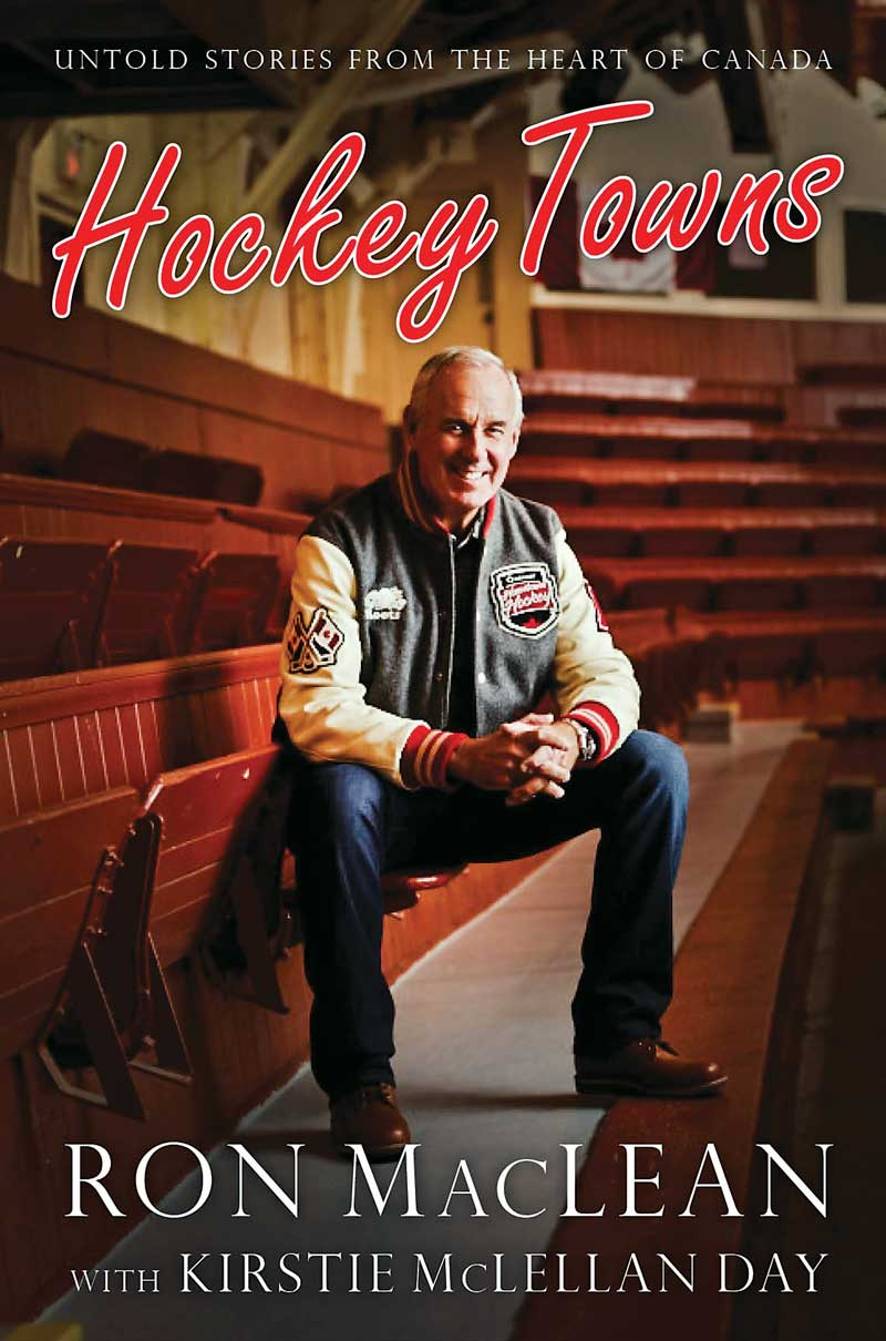 Ron MacLean was in Ottawa recently to promote his new book, Hockey Towns. It is a series of stories that he has encountered about hockey from small towns across the country. Image courtesy of HarperCollins.