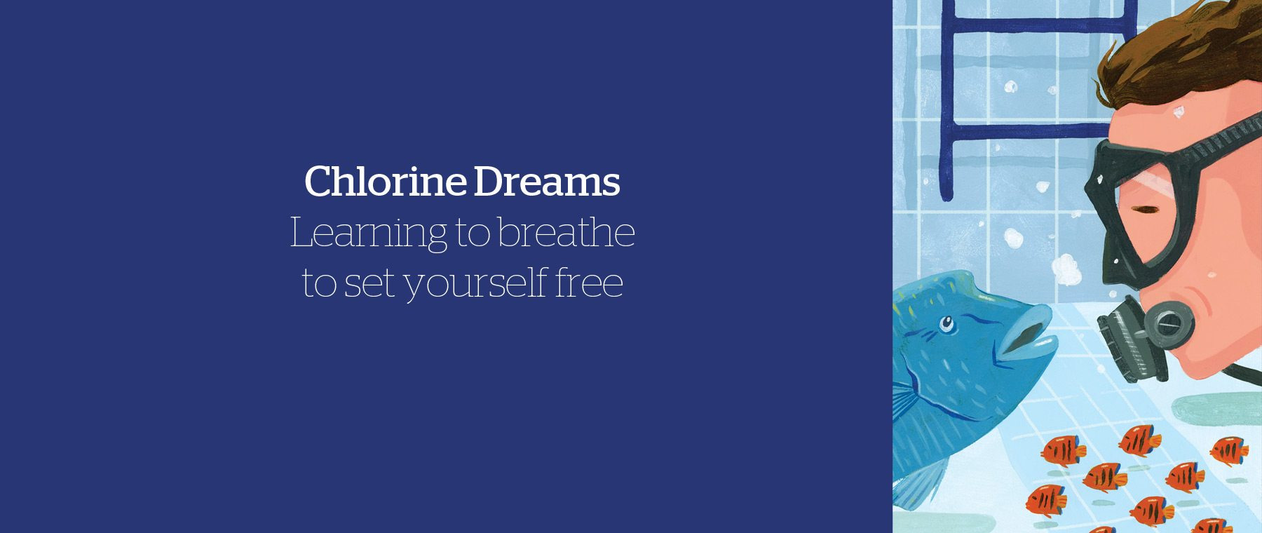 Chlorine Dreams: Learning to breathe to set yourself free