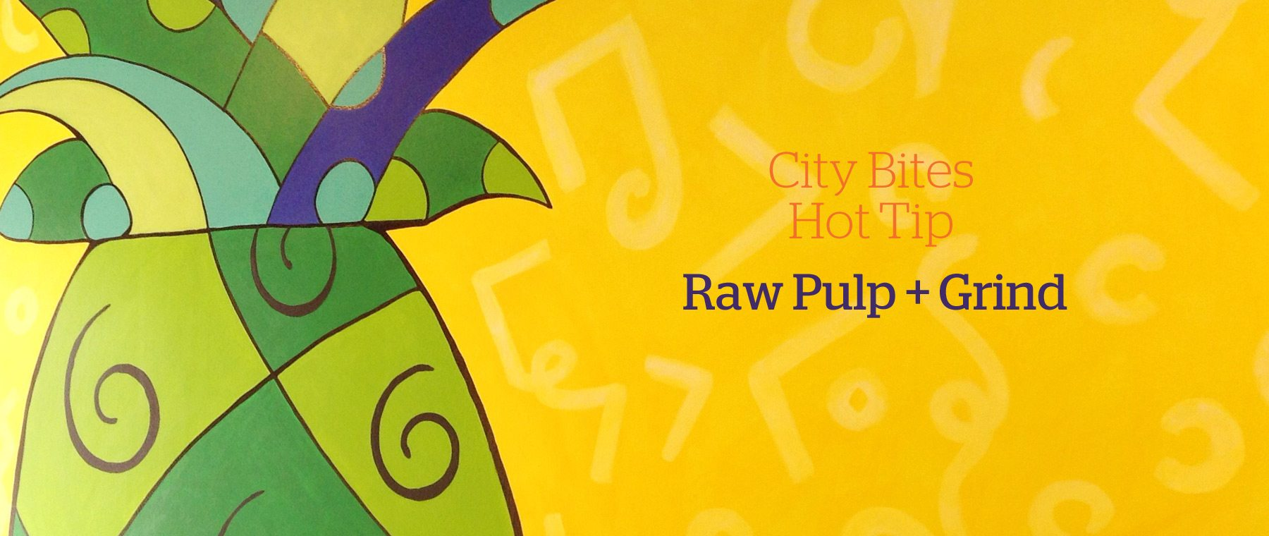 Now open! Raw Pulp + Grind