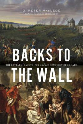backs-to-the-wall-the-battle-of-sainte-foy-and-the-conquest-of-canada-by-peter-macleod-1771621281