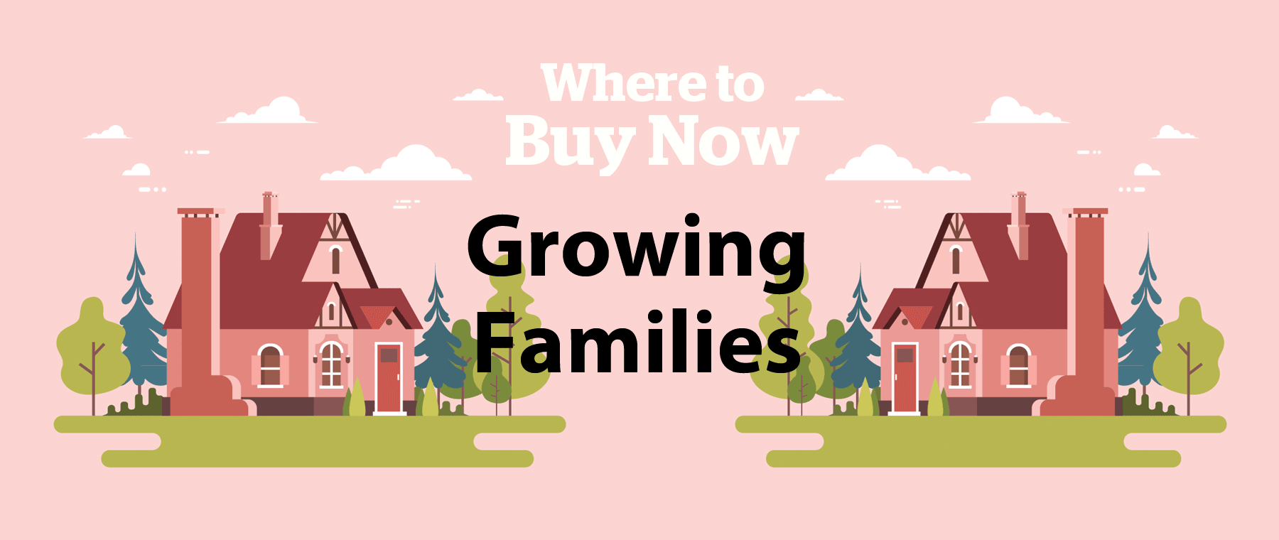 Where to Buy Now: 5 best neighbourhoods for growing families