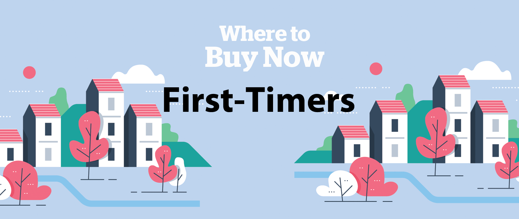 Where to Buy Now: 5 best neighbourhoods for first-time buyers